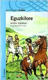 EGUZKILORE - ZUBIA (Haur-Literatura 12 Urtetik Aur