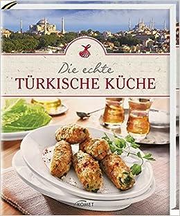 Die Echte Turkische Kuche Amazon De Bucher