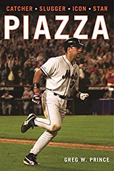 Piazza: Catcher, Slugger, Icon, Star by [Prince, Greg W.]