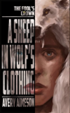 A Sheep in Wolf's Clothing (The Fool's Crown Book 1)