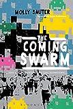 The Coming Swarm, Molly Sauter, 1623568226
