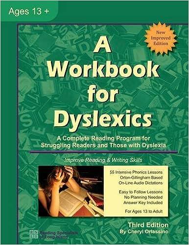A Workbook for Dyslexics, 3rd Edition: Cheryl Orlassino ...