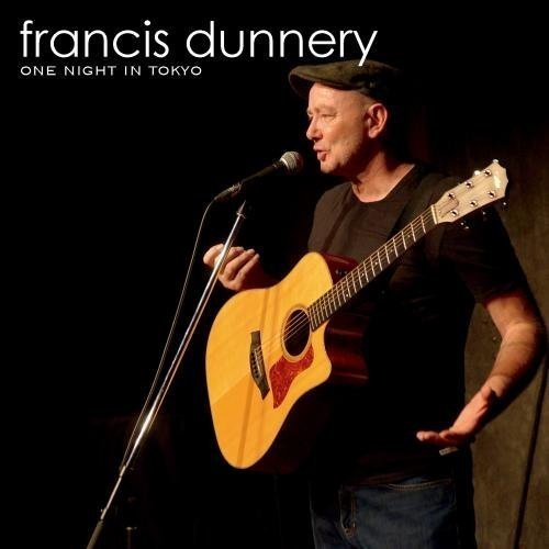 FRANCIS DUNNERY - One Night in Tokyo