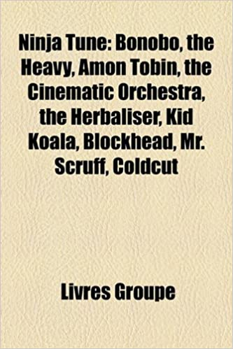 Ninja Tune: Bonobo, the Heavy, Amon Tobin, the Cinematic ...