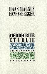 Médiocrité et folie: Recueil de textes épars