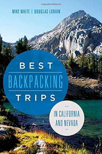 Best Backpacking Trips in California and Nevada (Best Backpacking Northern California)