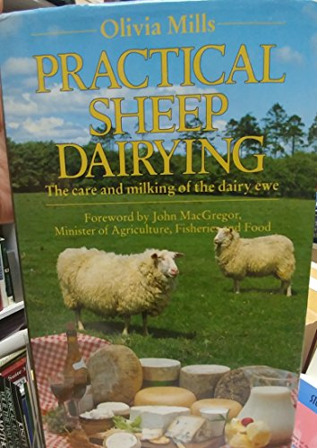Practical Sheep Dairying: Care and Milking of the Dairy Ewe