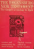 img - for The Regensburg New Testament The Gospel According to Mark book / textbook / text book