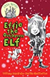 Effie the Outrageous Elf, Tiffany Mandrake, 1921541873