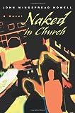Naked in Church, John W. Howell, 0595265545