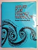 Applied Fluid Dynamics Handbook, Robert D. Blevins, 0442212968