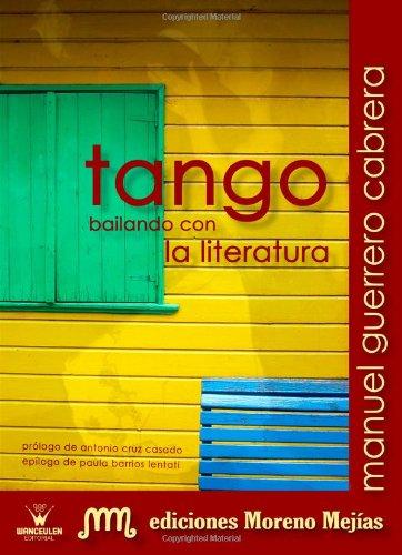 Descargar Libro Tango. Bailando Con La Literatura Manuel Guerrero Cabrero