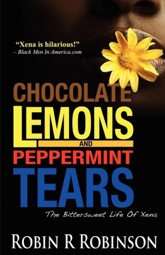 (Chocolate Lemons and Peppermint Tears: The Bittersweet Life of Xena)