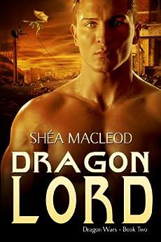 Dragon Lord (Dragon Wars Book 2) by [MacLeod, Shéa]