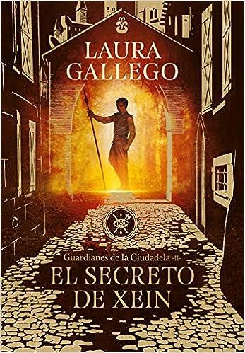 El Secreto De Xein Guardianes De La Ciudadela 2 Spanish Edition Gallego Laura 9788490439562 Books