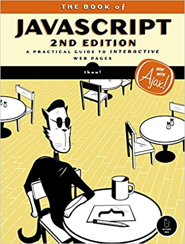 The Book of JavaScript, 2nd Edition: A Practical Guide to ...