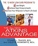 The All-New Atkins Advantage: The 12-Week Low-Carb Program to Lose Weight, Achieve Peak Fitness and Health, and Maximize Your Willpower to Reach Life Goals