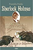 Sherlock Holmes und der Fluch des grünen Diamanten (KBV Sherlock Holmes)