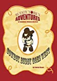 img - for Cowboy Buddy Goes West: Buddy York's Adventures book / textbook / text book