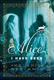 Alice I Have Been, Melanie Benjamin, 0385344139