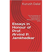 Essays in Honour of Prof. Arvind P. Jamkhedkar: The Proceedings Of The Workshop on Explorations in Maharashtra (6th July 2014)