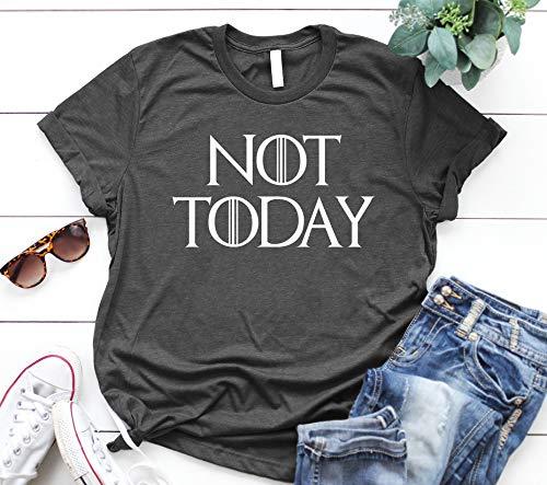Womens Not Today Shirt, GOT Shirts Thrones Arya Womens Tees Top Shirt Black Unisex Shirts