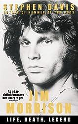 Jim Morrison: Life, Death, Legend
