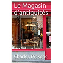 Le Magasin d'antiquités: (2 Volumes) (French Edition)