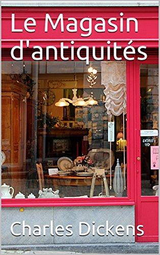 Le Magasin d'antiquités: (2 Volumes) (French Edition)