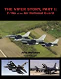 The Viper Story, Part 1: F-16s of the Air National Guard