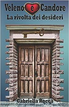 Book Veleno e Candore: La rivolta dei desideri
