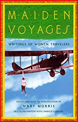 Maiden Voyages: Writings of Women Travelers (Vintage Departures)