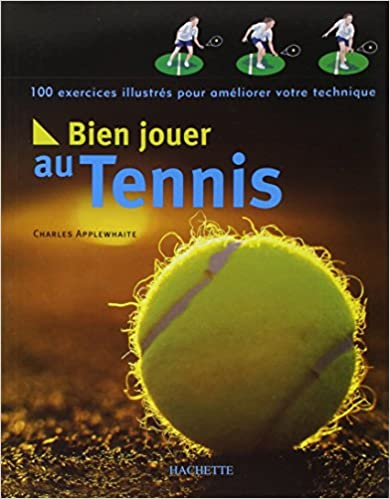 100 exercices entrainement tennis charle applewhaite
