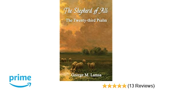 The Shepherd of All: The Twenty-third Psalm: Dr  George M