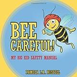 Bee Careful!, Pamela L. R. Russell, 1468598317