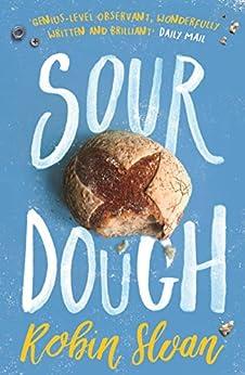 Sourdough (English Edition) por [Sloan, Robin]