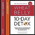 The Wheat Belly 10-Day Detox: The Effortless Health and Weight-Loss Solution Hörbuch von Dr William Davis Gesprochen von: Russell Bentley, Laurence Bouvard