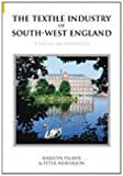 Textile Industry of South-West England, Marilyn Palmer and Peter Neaverson, 0752431331