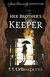 Her Brother's Keeper (The Jane Barnaby Adventures Book 3)