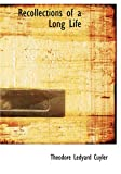 Recollections of a Long Life, Theodore Ledyard Cuyler, 1426462298