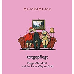 Totgepflegt - Maggie Abendroth und der kurze Weg ins Grab (Ruhrpott-Krimödien mit Maggie Abendroth 1)