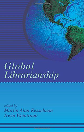 Global Librarianship (Books in Library and Information Science Series)