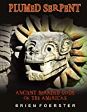 Plumed Serpent: Ancient Bearded Gods Of The Americas