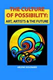 The Culture of Possibility, Arlene Goldbard, 0989166910