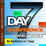 7-Day Confidence Challenge: Improve Your Confidence in 7 Days |  Challenge Self
