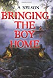 Bringing the Boy Home, N. A. Nelson, 0060886986