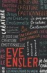 Je suis une créature émotionnelle par Ensler