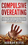 Compulsive Overeating: How to Stop Obesity and
