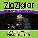 Master Your Winning Edge: Success Legacy Library | Zig Ziglar,Tom Ziglar