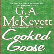Cooked Goose: Savannah Reid, Book 4 | G. A. McKevett